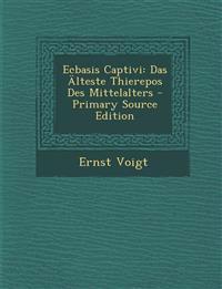 Ecbasis Captivi: Das Älteste Thierepos Des Mittelalters