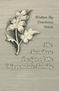 The Furniture Design of the Chippendale Family
