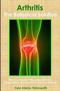 Arthritis - The Botanical Solution