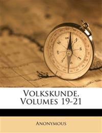 Volkskunde, Volumes 19-21