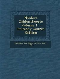 Niedere Zahlentheorie Volume 1 - Primary Source Edition
