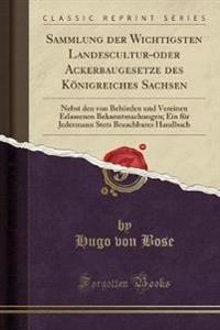 Sammlung der Wichtigsten Landescultur-oder Ackerbaugesetze des Königreiches Sachsen