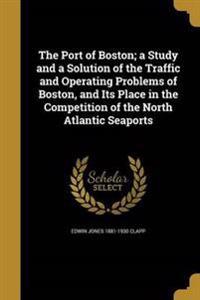 PORT OF BOSTON A STUDY & A SOL