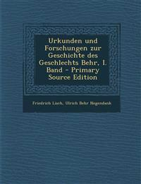 Urkunden Und Forschungen Zur Geschichte Des Geschlechts Behr, I. Band - Primary Source Edition