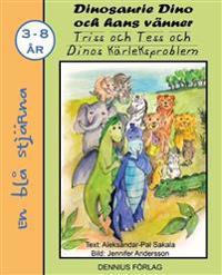 Triss och Tess och Dinos kärleksproblem