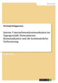 Interne Unternehmenskommunikation im Tagesgeschäft. Firmeninterne Kommunikation und die kontinuierliche Verbesserung