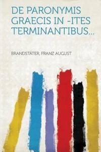De paronymis graecis in -ites terminantibus...