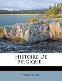 Histoire De Belgique...