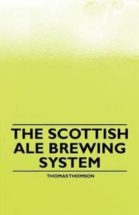 The Scottish Ale Brewing System