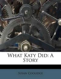 What Katy Did: A Story