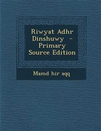 Riwyat Adhr Dinshuwy - Primary Source Edition