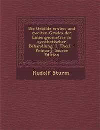 Die Gebilde ersten und zweiten Grades der Liniengeometrie in synthetischer Behandlung. I. Theil. - Primary Source Edition