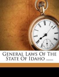 General Laws Of The State Of Idaho ......