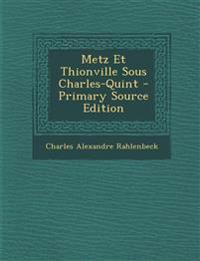 Metz Et Thionville Sous Charles-Quint