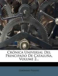 Crónica Universal Del Principado De Cataluña, Volume 2...