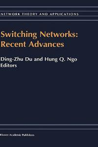 Switching Networks: Recent Advances