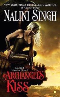 Archangel's Kiss: A Guild Hunter Novel