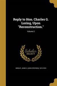 REPLY TO HON CHARLES G LORING