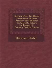 Die Schriften Des Neuen Testaments in Ihrer Altesten Erreichbaren Textgestalt, Volume 1, Part 2 - Primary Source Edition