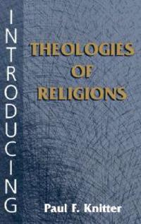 Introducing Theologies of Religions