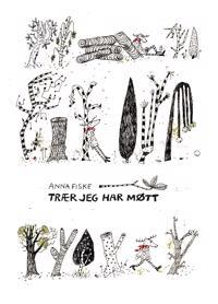 Trær jeg har møtt - Anna Fiske pdf epub