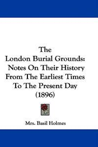 The London Burial Grounds