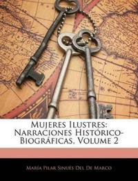 Mujeres Ilustres: Narraciones Histórico-Biográficas, Volume 2
