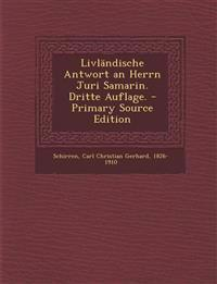 Livlandische Antwort an Herrn Juri Samarin. Dritte Auflage. - Primary Source Edition