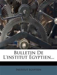 Bulletin De L'institut Égyptien...