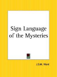 The Sign Language of the Mysteries