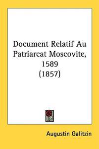 Document Relatif Au Patriarcat Moscovite, 1589 (1857)