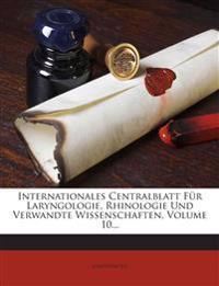 Internationales Centralblatt Für Laryngologie, Rhinologie Und Verwandte Wissenschaften, Volume 10...