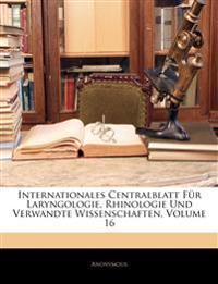 Internationales Centralblatt Für Laryngologie, Rhinologie Und Verwandte Wissenschaften, Volume 16