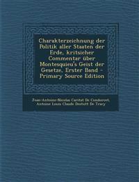 Charakterzeichnung der Politik aller Staaten der Erde, kritsicher Commentar über Montesquieu's Geist der Gesetze, Erster Band