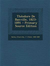 Theodore de Banville, 1823-1891 - Primary Source Edition