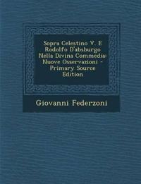 Sopra Celestino V. E Rodolfo D'Absburgo Nella Divina Commedia: Nuove Osservazioni