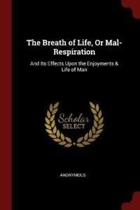 The Breath of Life, or Mal-Respiration
