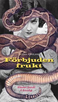 Förbjuden frukt : litterärt, franskt och kvinnligt