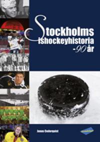 Stockholms ishockeyhistoria : 90 år