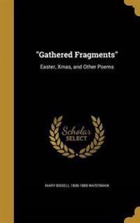 GATHERED FRAGMENTS
