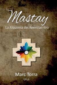 Mastay: La Alquimia del Reencuentro