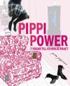 Pippi Power : 7 vägar till kvinnlig kraft