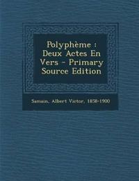 Polyphème : Deux Actes En Vers