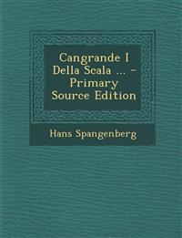 Cangrande I Della Scala ... - Primary Source Edition