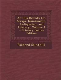 An Olla Podrida: Or, Scraps, Numismatic, Antiquarian, and Literary, Volume 1 - Primary Source Edition