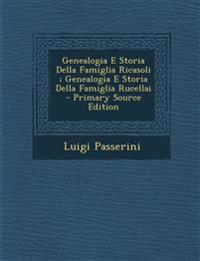 Genealogia E Storia Della Famiglia Ricasoli; Genealogia E Storia Della Famiglia Rucellai - Primary Source Edition