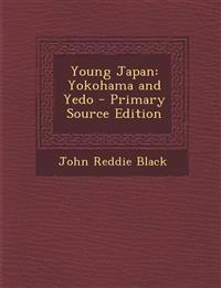 Young Japan: Yokohama and Yedo