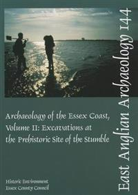 EAA 144: The Archaeology of the Essex Coast Vol 2