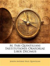M. Fabi Quintiliani Institutionis Oratoriae Liber Decimus