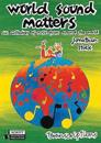 World Sound Matters - An Anthology of Music from Around the World: Performance Score